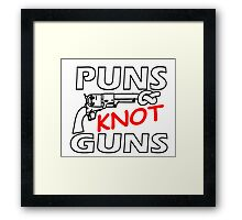 PUNS KNOT GUNS Framed Print