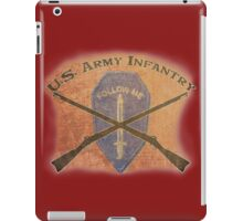 U.S. Infantry - I am the Infantry!  FOLLOW ME! iPad Case/Skin