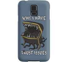 Why I Have Trust Issues Samsung Galaxy Case/Skin