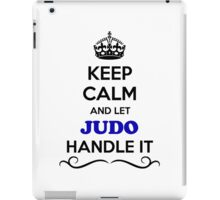 Keep Calm and Let JUDO Handle it iPad Case/Skin