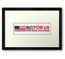 Buy American goods! Framed Print