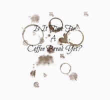 'Is It Time For A Coffee Break Yet?' by StarKatz