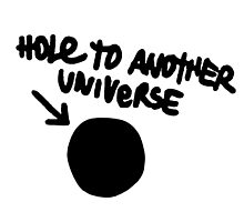 Hole To Another Universe by jamesgb