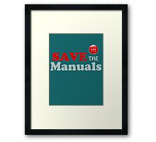 Save The Manuals Framed Print