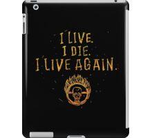 I Live. I Die. I live Again.  iPad Case/Skin