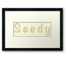 Seedy Framed Print