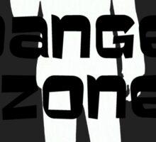 DANGER ZONE Sticker