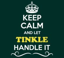 Keep Calm and Let TINKLE Handle it by yourname