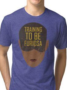 Training To Be Furiosa  Tri-blend T-Shirt