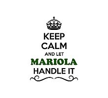 Keep Calm and Let MARIOLA Handle it Photographic Print