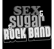 SEX & SUGAR & ROCK BAND Photographic Print