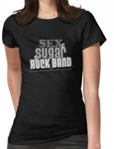 SEX & SUGAR & ROCK BAND Womens Fitted T-Shirt