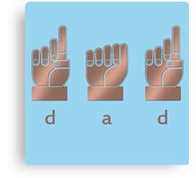 DAD in American Sign Language Canvas Print