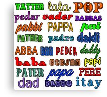 Father in Many Languages Canvas Print