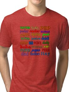 Father in Many Languages Tri-blend T-Shirt