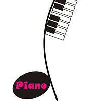 Piano Is My Life - Design by Valentina Miletic by Valentina Miletic