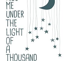 Kiss Me Under The Light Of A Thousand Stars by Helen Devine