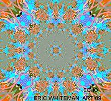 ( ECHO ) ERIC WHITEMAN  ART  by eric  whiteman