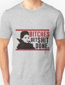 Bitches Get Shit Done (Regina) Unisex T-Shirt