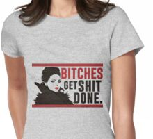 Bitches Get Shit Done (Regina) Womens Fitted T-Shirt