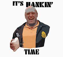 It's Hankin' Time Unisex T-Shirt