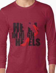 Hell in High Heels Long Sleeve T-Shirt