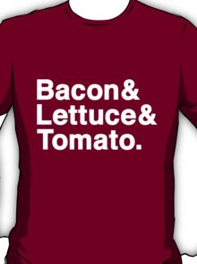 Bacon & Lettuce & Tomato (dark shirts) T-Shirt