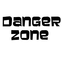 DANGER ZONE (plain text) by billybob28