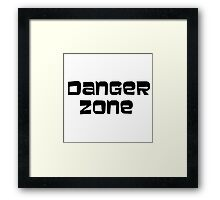 DANGER ZONE (plain text) Framed Print