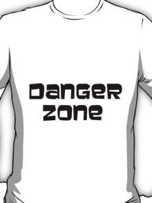 DANGER ZONE (plain text) T-Shirt