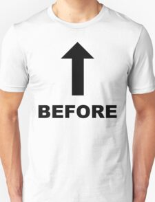 Before (Treatment) - Black Lettering, Funny T-Shirt