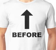 Before (Treatment) - Black Lettering, Funny Unisex T-Shirt