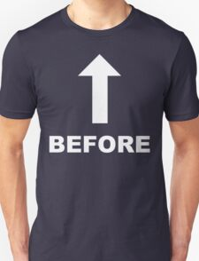 Before (Treatment) - White Lettering, Funny T-Shirt