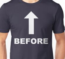 Before (Treatment) - White Lettering, Funny Unisex T-Shirt