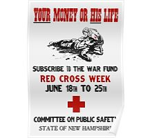 Red Cross Week -- Your Money Or His Life Poster