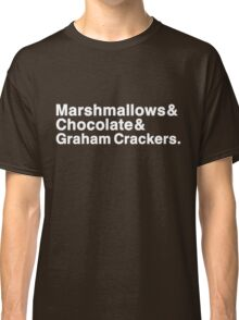 Marshmallows & Chocolate & Graham Crackers (white letters) Classic T-Shirt