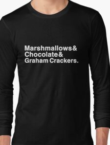 Marshmallows & Chocolate & Graham Crackers (white letters) Long Sleeve T-Shirt