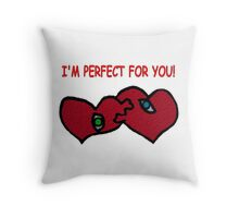 I'm Perfect For You Throw Pillow