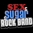 SEX & SUGAR & ROCK BAND by Eniac