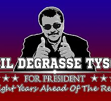 Neil Degrasse Tyson For President  by WFLAtheism
