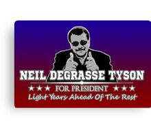 Neil Degrasse Tyson For President  Canvas Print