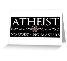 Atheist - No Gods  Greeting Card