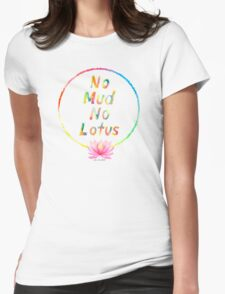 No Mud No Lotus Womens Fitted T-Shirt