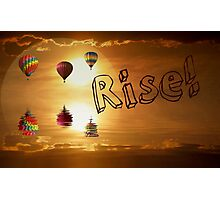 Rise! Photographic Print