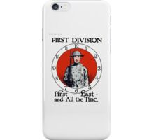 First - Last - And All The Time -- WW1 iPhone Case/Skin