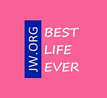 The Best Life Ever (Pink/White Letters/Transparency) by jwgear