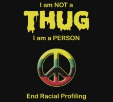 I am NOT a Thug -- End Racial Profiling by Samuel Sheats