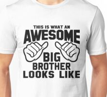 This is What an Awesome Big Brother Looks Like Unisex T-Shirt