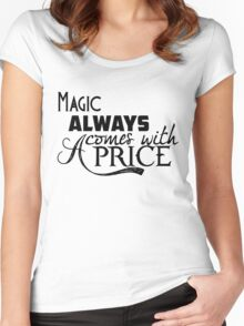 Magic Always Comes With A Price Women's Fitted Scoop T-Shirt