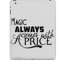 Magic Always Comes With A Price iPad Case/Skin